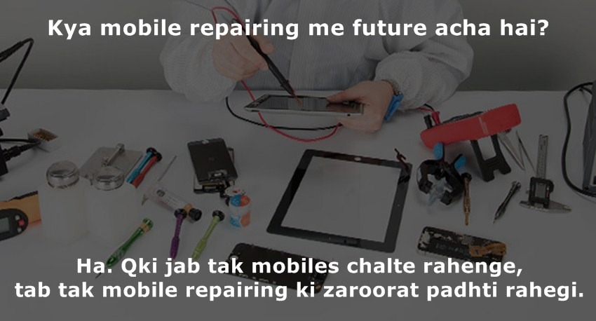 mobile repairing institute mumbai hindi me career kaisa hai?